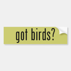 Bumper Sticker with got birds? design