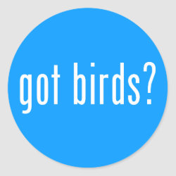 Round Sticker with got birds? design