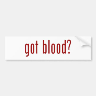 got blood? bumper sticker