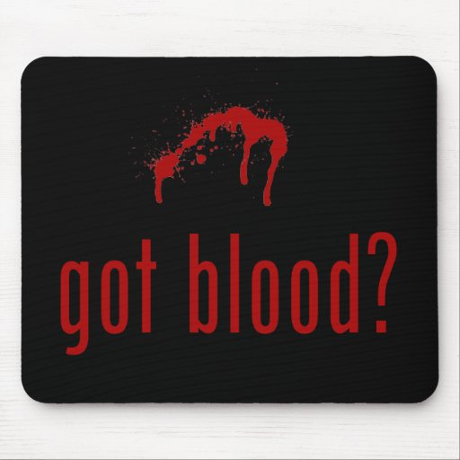 'Got Blood?' mousepad