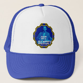 Got Blues? Charley Patton Trucker Hat