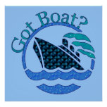 Got Boat? Posters
