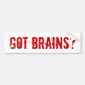 Got Brains? Car Bumper Sticker
