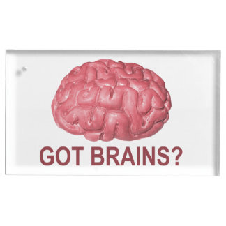 Got Brains? Table Card Holder