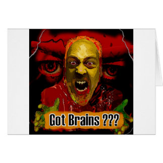 Got Brains -- Zombie Art Greeting Card