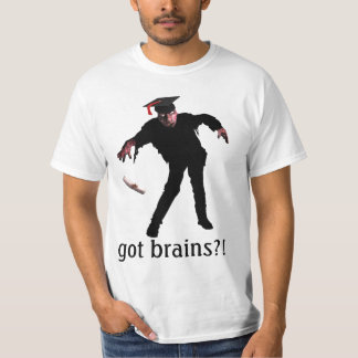 Got Brains Zombie Shirt
