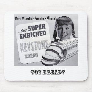 Got Bread? Mouse Pad