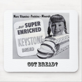 Got Bread? Mouse Pads