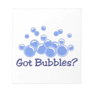Got Bubbles? Notepad