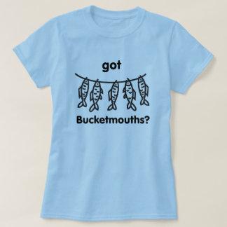 got bucketmouths T-Shirt