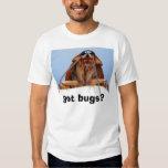 got bugs? 2 t shirts