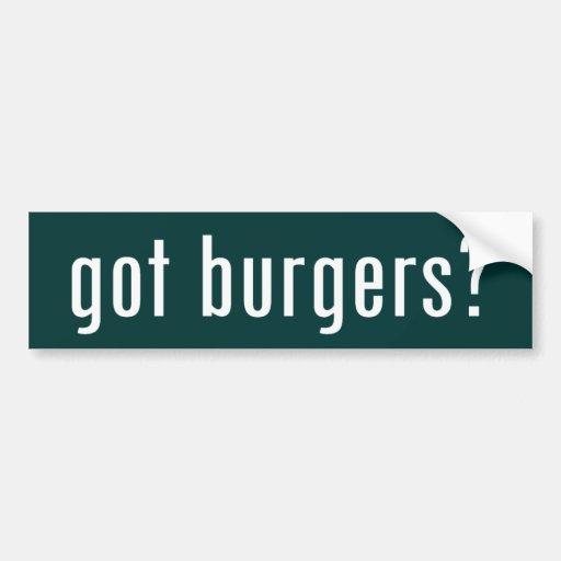 got burgers? bumper stickers