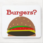 Got Burgers??  Funny Burger Lover Gifts/Shirts Mouse Pad