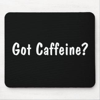 Got Caffeine? Mousepad