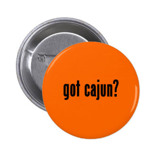 got cajun? button
