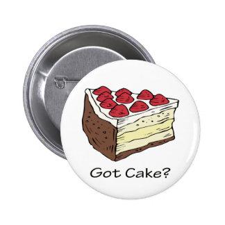Got Cake? Pinback Button
