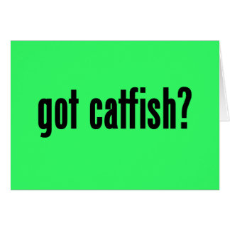 got catfish? greeting card