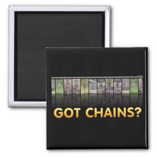 Got Chains? Magnet