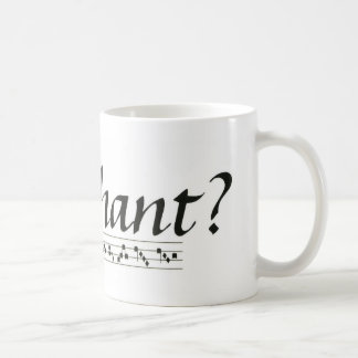 Got Chant? Coffee Mug