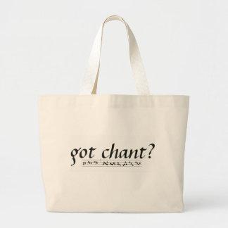 Got Chant? Large Tote Bag