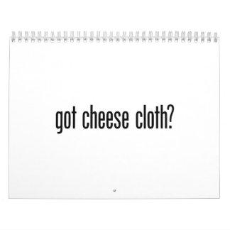 got cheese cloth calendar