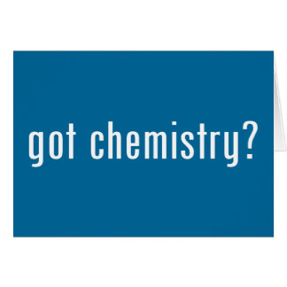 got chemistry? cards