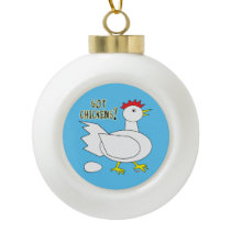 Got Chickens? Ceramic Ball Christmas Ornament