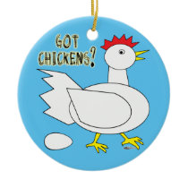 Got Chickens? Ceramic Ornament