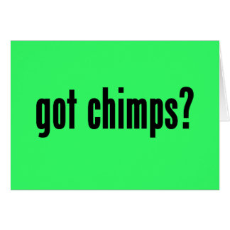 got chimps? card