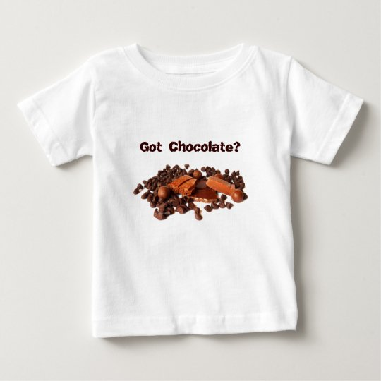 Got Chocolate? Baby T-Shirt