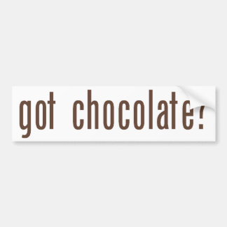 got chocolate? bumper sticker