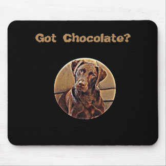 Got Chocolate? Mouse Pad