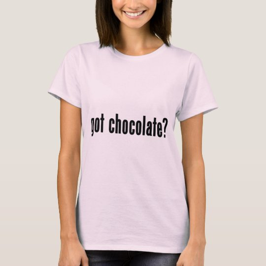 got chocolate? T-Shirt