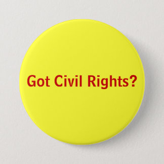 Got Civil Rights? Button