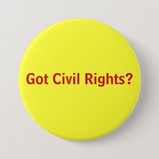 Got Civil Rights? Button