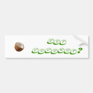 Got Coconut bumper sticker! Bumper Sticker