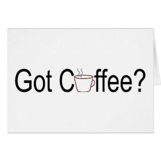 Got Coffee? 2 Greeting Card