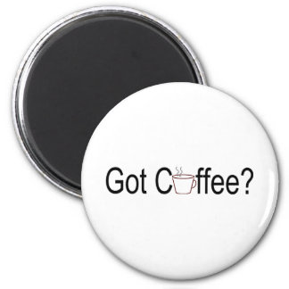 Got Coffee 2 Inch Round Magnet