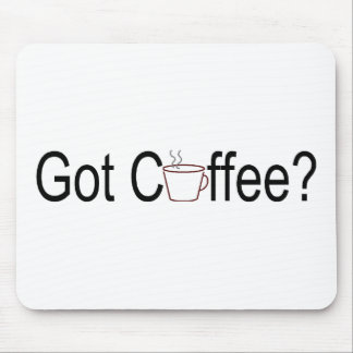 Got Coffee? 2 Mouse Pad