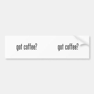 got coffee car bumper sticker