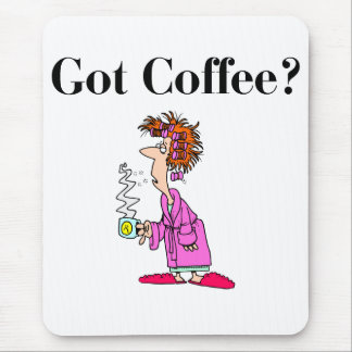 Got Coffee Mouse Pad