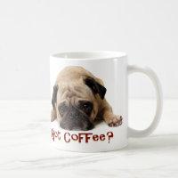 Got Coffee? Pug Mug