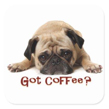 Coffee Themed Got Coffee? Pug Sticker