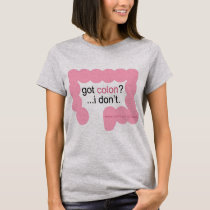 got colon? ...i don't. t-shirt