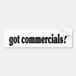 got commercials? bumper sticker
