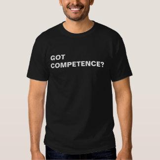 GOT COMPETENCE? T-Shirt