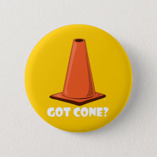 GOT CONE 1t Pinback Button