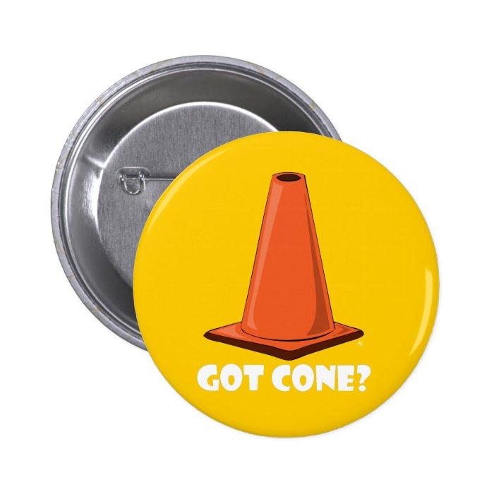 GOT CONE 1t Pinback Button