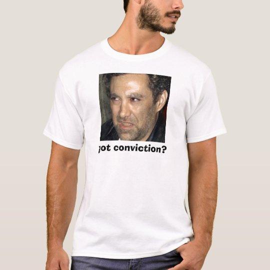 got conviction? T-Shirt