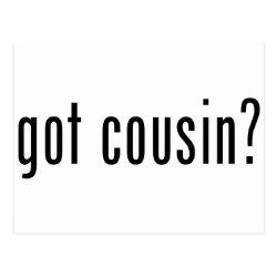 Postcard with got cousin? design